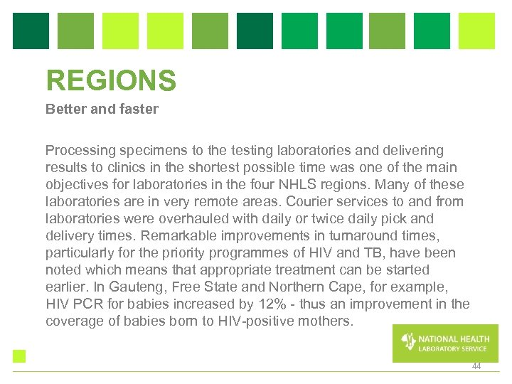 REGIONS Better and faster Processing specimens to the testing laboratories and delivering results to