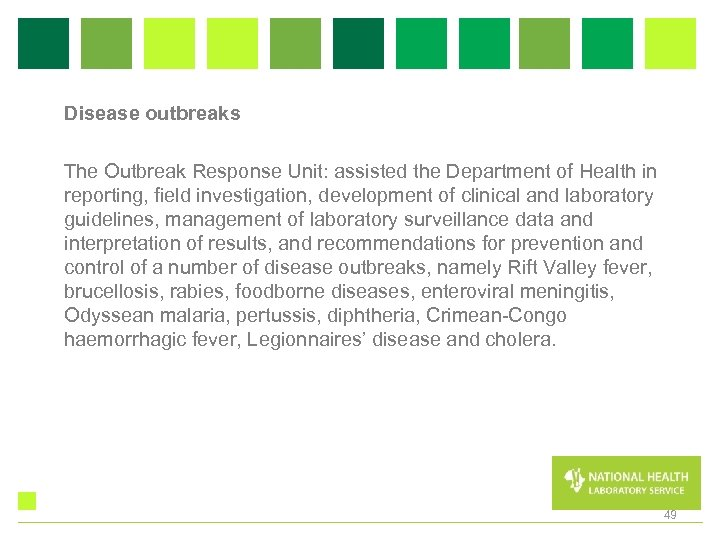 Disease outbreaks The Outbreak Response Unit: assisted the Department of Health in reporting, field