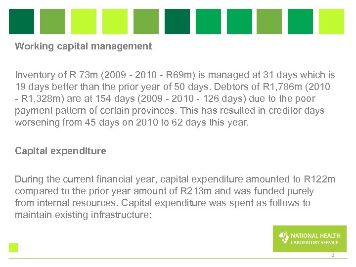 Working capital management Inventory of R 73 m (2009 - 2010 - R 69