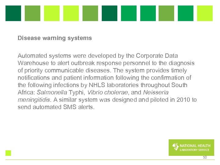 Disease warning systems Automated systems were developed by the Corporate Data Warehouse to alert