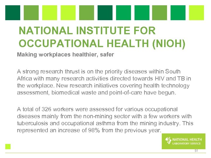 NATIONAL INSTITUTE FOR OCCUPATIONAL HEALTH (NIOH) Making workplaces healthier, safer A strong research thrust