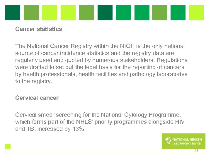 Cancer statistics The National Cancer Registry within the NIOH is the only national source