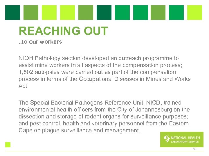 REACHING OUT. . to our workers NIOH Pathology section developed an outreach programme to