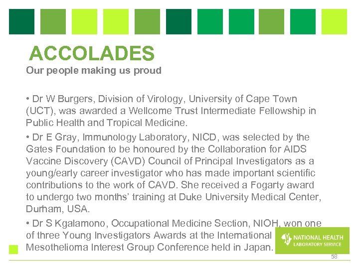 ACCOLADES Our people making us proud • Dr W Burgers, Division of Virology, University