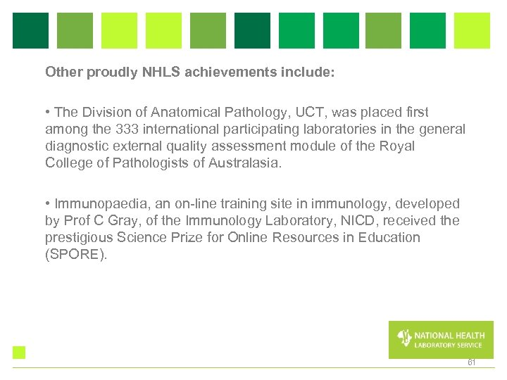 Other proudly NHLS achievements include: • The Division of Anatomical Pathology, UCT, was placed