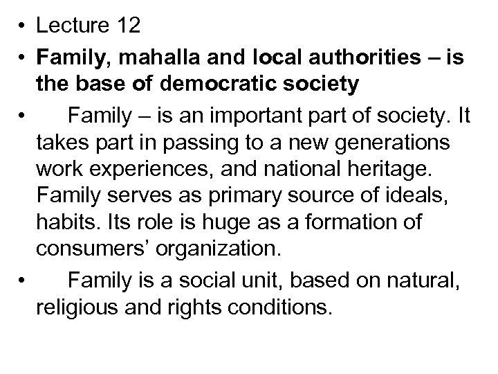 • Lecture 12 • Family, mahalla and local authorities – is the base