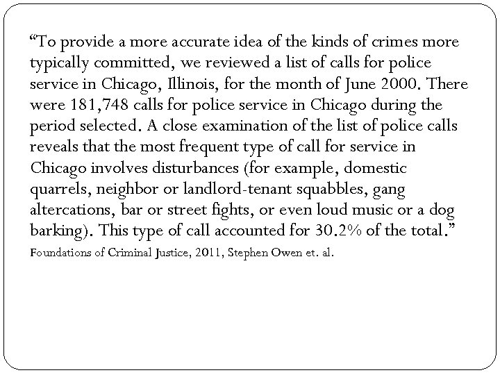 """To provide a more accurate idea of the kinds of crimes more typically committed,"