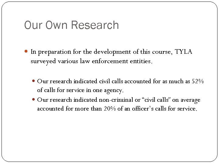 Our Own Research In preparation for the development of this course, TYLA surveyed various