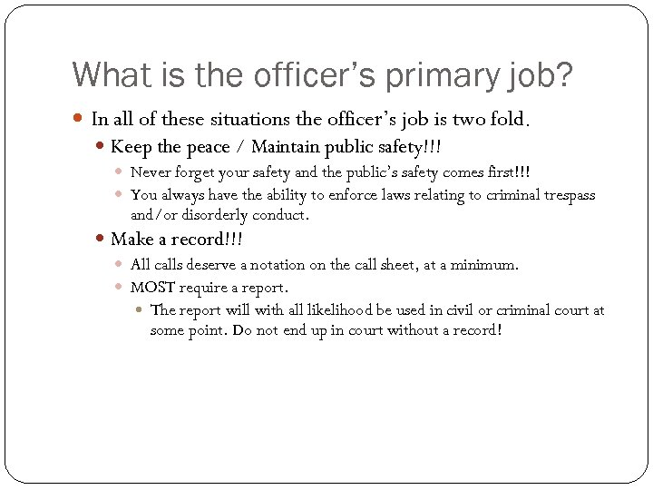 What is the officer's primary job? In all of these situations the officer's job