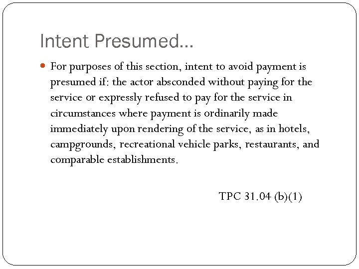 Intent Presumed… For purposes of this section, intent to avoid payment is presumed if: