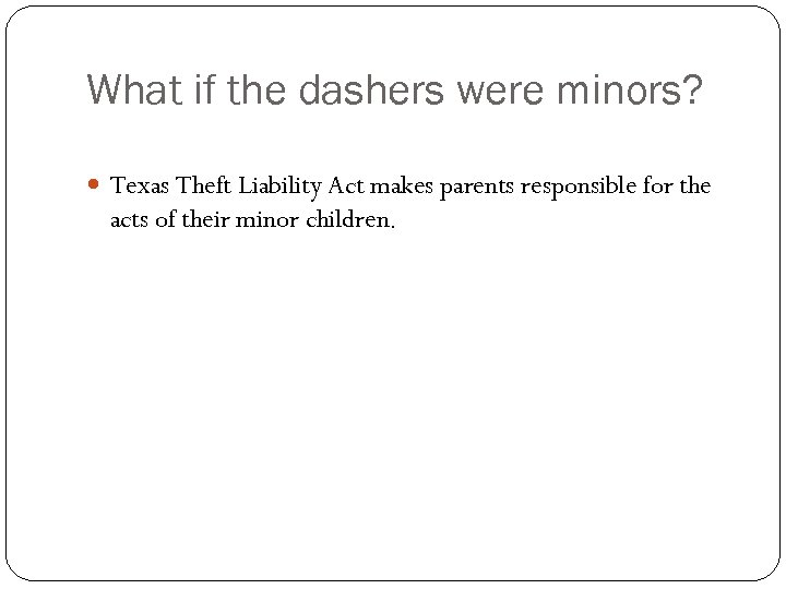 What if the dashers were minors? Texas Theft Liability Act makes parents responsible for