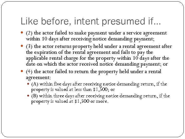 Like before, intent presumed if… (2) the actor failed to make payment under a
