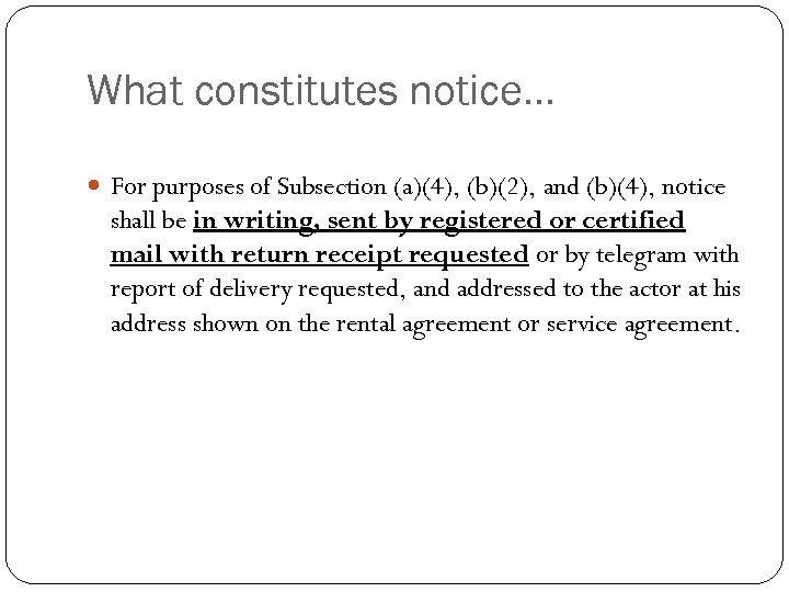 What constitutes notice… For purposes of Subsection (a)(4), (b)(2), and (b)(4), notice shall be