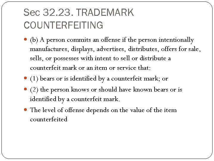 Sec 32. 23. TRADEMARK COUNTERFEITING (b) A person commits an offense if the person