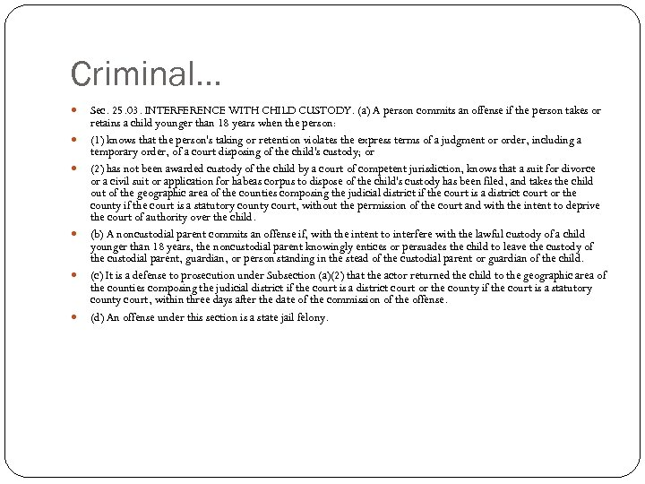 Criminal… Sec. 25. 03. INTERFERENCE WITH CHILD CUSTODY. (a) A person commits an offense