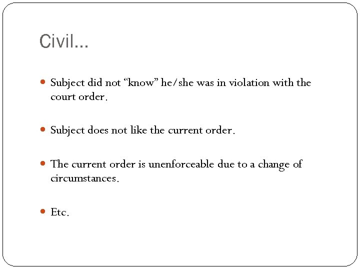 "Civil… Subject did not ""know"" he/she was in violation with the court order. Subject"