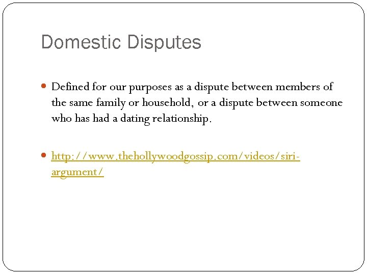 Domestic Disputes Defined for our purposes as a dispute between members of the same