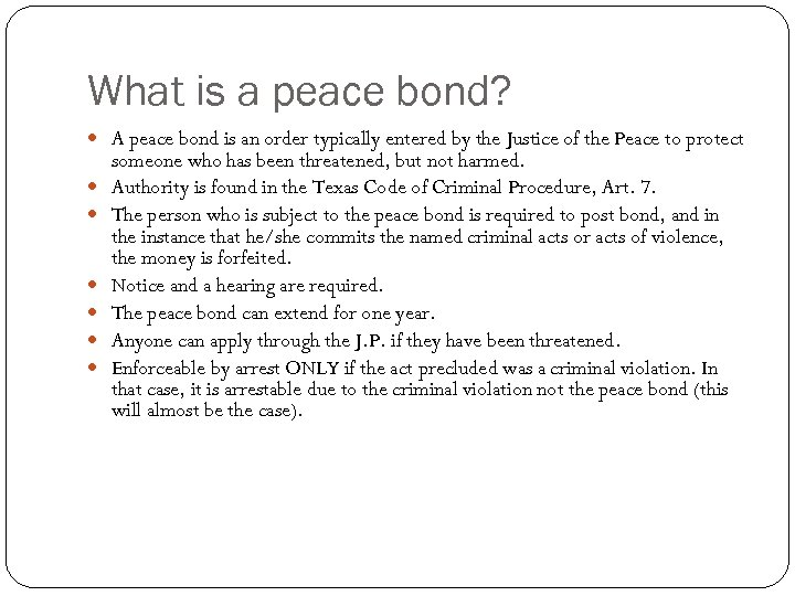 What is a peace bond? A peace bond is an order typically entered by