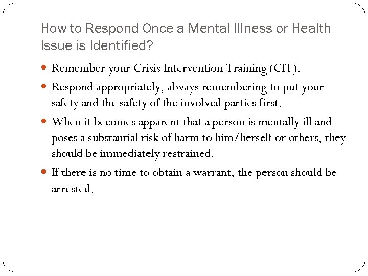 How to Respond Once a Mental Illness or Health Issue is Identified? Remember your