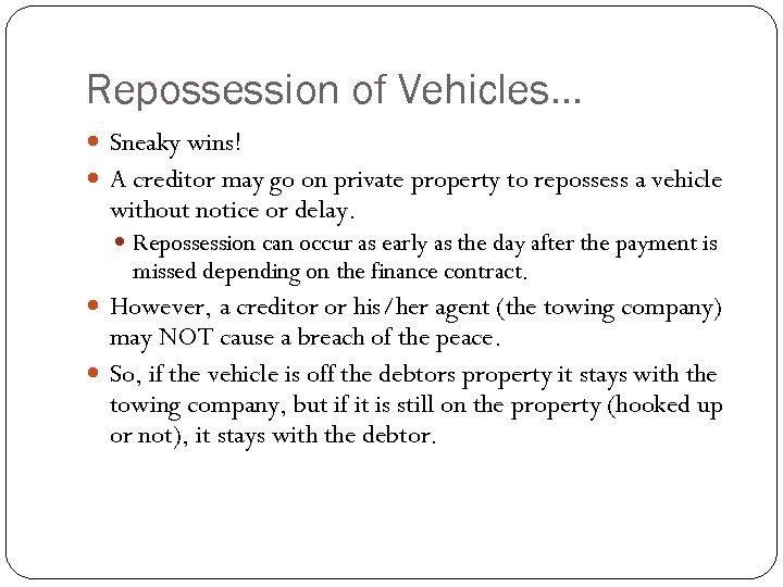 Repossession of Vehicles… Sneaky wins! A creditor may go on private property to repossess