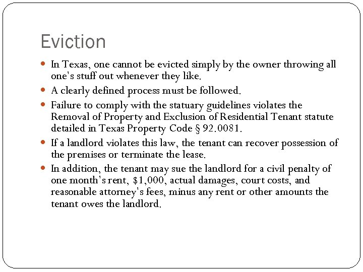 Eviction In Texas, one cannot be evicted simply by the owner throwing all one's