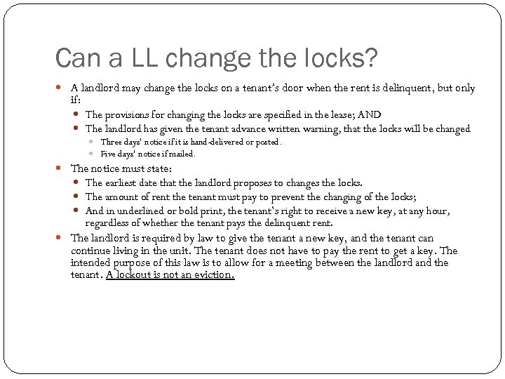 Can a LL change the locks? A landlord may change the locks on a