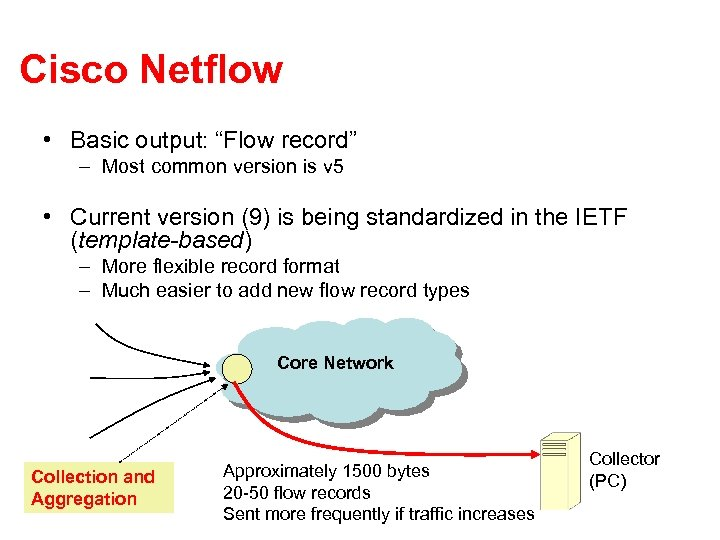 """Cisco Netflow • Basic output: """"Flow record"""" – Most common version is v 5"""