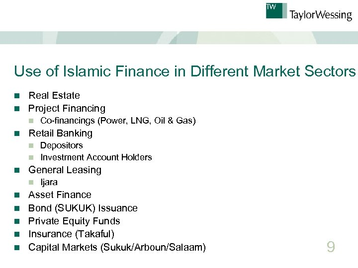Use of Islamic Finance in Different Market Sectors Real Estate n Project Financing n