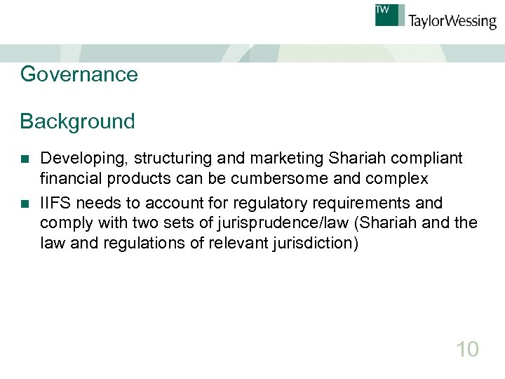 Governance Background Developing, structuring and marketing Shariah compliant financial products can be cumbersome and