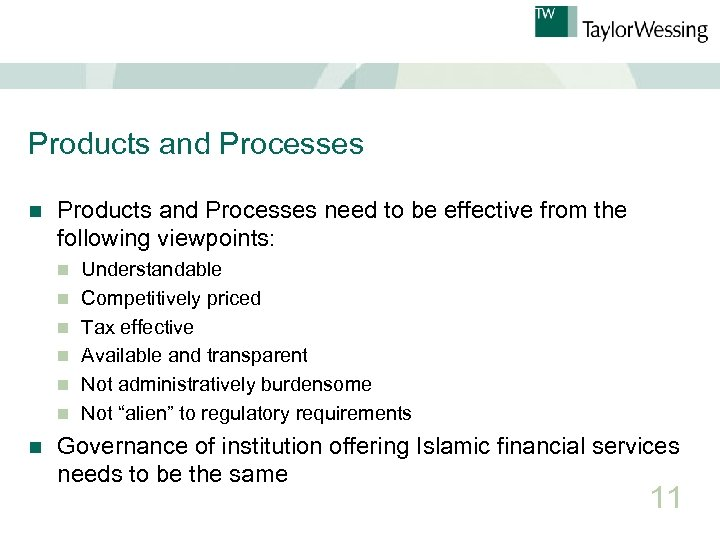 Products and Processes need to be effective from the following viewpoints: n n n