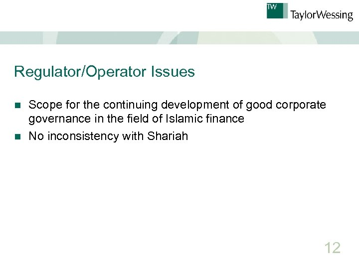Regulator/Operator Issues Scope for the continuing development of good corporate governance in the field