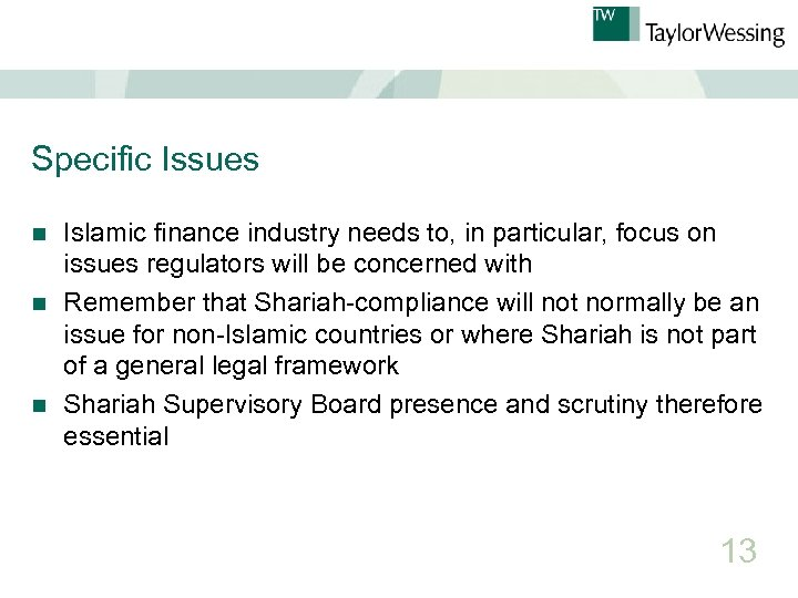 Specific Issues Islamic finance industry needs to, in particular, focus on issues regulators will