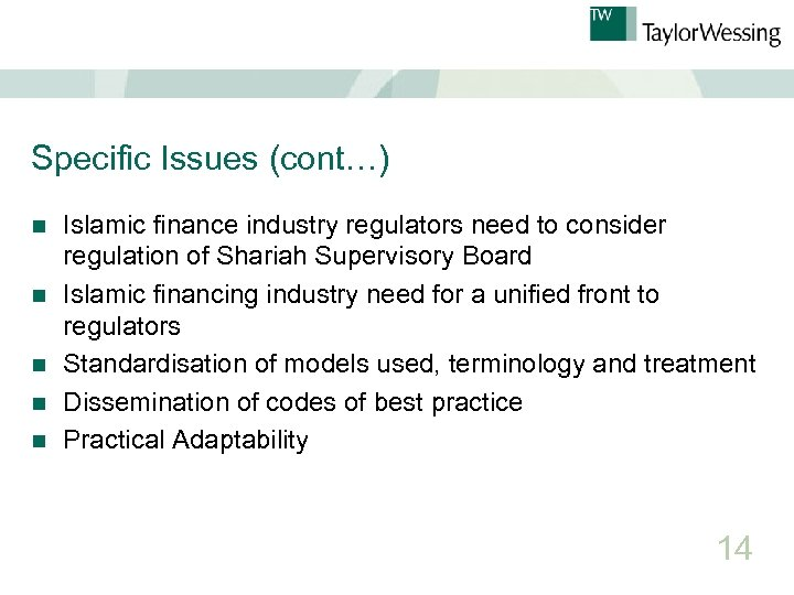 Specific Issues (cont…) n n n Islamic finance industry regulators need to consider regulation