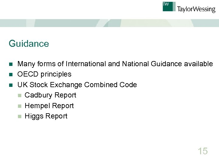 Guidance Many forms of International and National Guidance available n OECD principles n UK