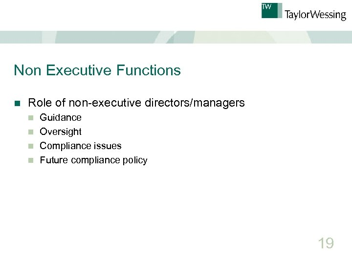 Non Executive Functions n Role of non-executive directors/managers Guidance n Oversight n Compliance issues