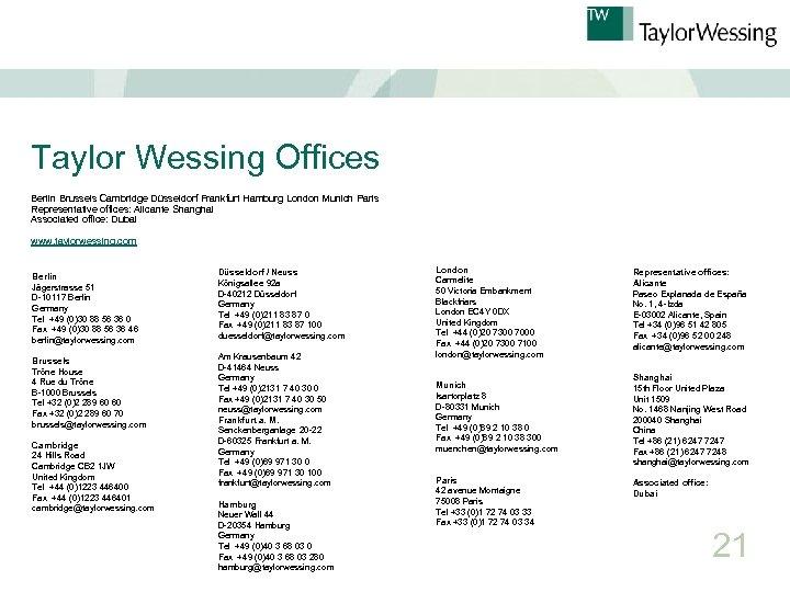 Taylor Wessing Offices Berlin Brussels Cambridge Düsseldorf Frankfurt Hamburg London Munich Paris Representative offices: