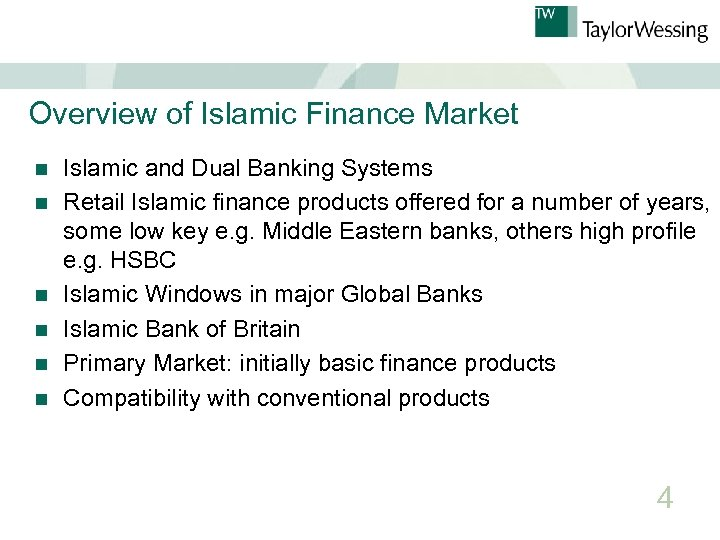 Overview of Islamic Finance Market n n n Islamic and Dual Banking Systems Retail