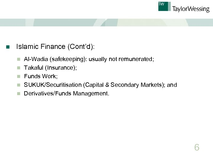 n Islamic Finance (Cont'd): n n n Al-Wadia (safekeeping): usually not remunerated; Takaful (Insurance);