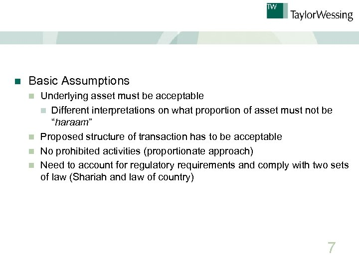 n Basic Assumptions Underlying asset must be acceptable n Different interpretations on what proportion