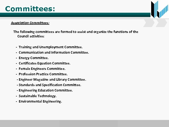 Committees: Association Committees: The following committees are formed to assist and organize the functions