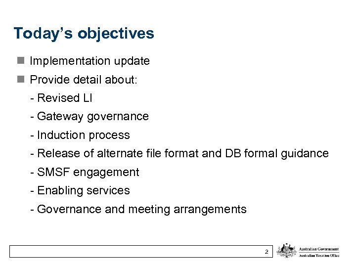 Today's objectives n Implementation update n Provide detail about: - Revised LI - Gateway