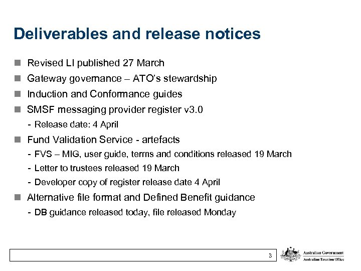 Deliverables and release notices n Revised LI published 27 March n Gateway governance –