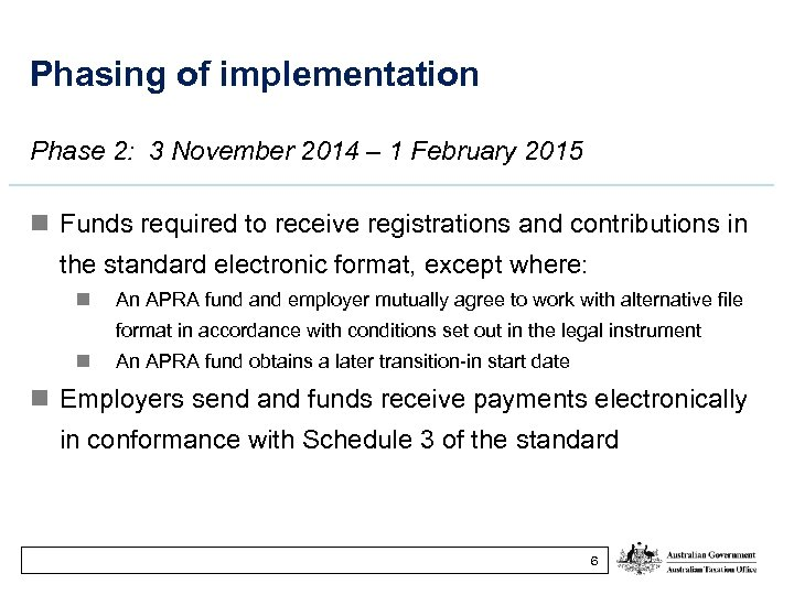 Phasing of implementation Phase 2: 3 November 2014 – 1 February 2015 n Funds