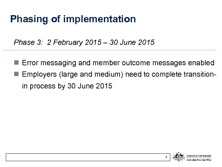 Phasing of implementation Phase 3: 2 February 2015 – 30 June 2015 n Error