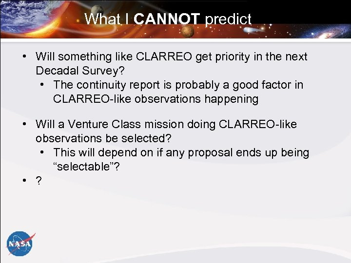 What I CANNOT predict • Will something like CLARREO get priority in the next