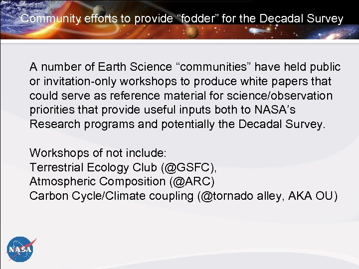 "Community efforts to provide ""fodder"" for the Decadal Survey A number of Earth Science"