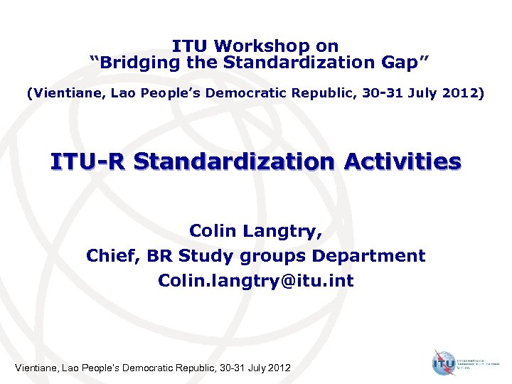 "ITU Workshop on ""Bridging the Standardization Gap"" (Vientiane, Lao People's Democratic Republic, 30 -31"