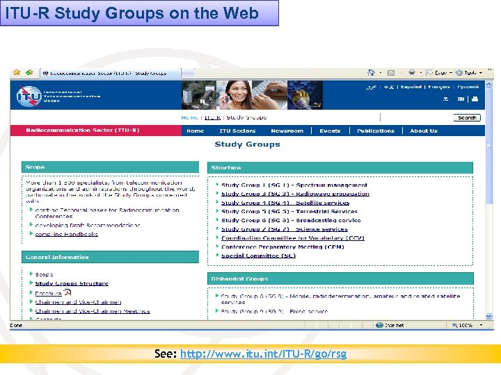 ITU-R Study Groups on the Web See: http: //www. itu. int/ITU-R/go/rsg