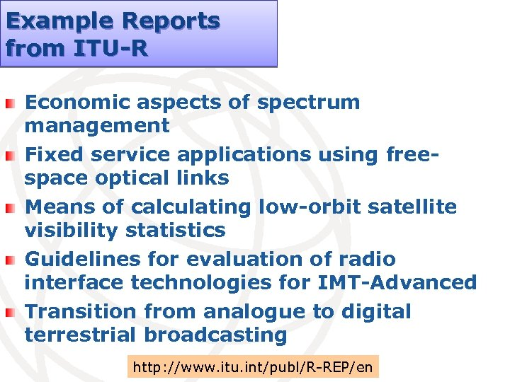 Example Reports from ITU-R Economic aspects of spectrum management Fixed service applications using freespace