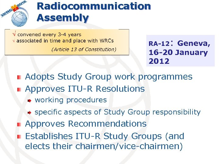 Radiocommunication Assembly : Geneva, 16 -20 January 2012 RA-12 Adopts Study Group work programmes